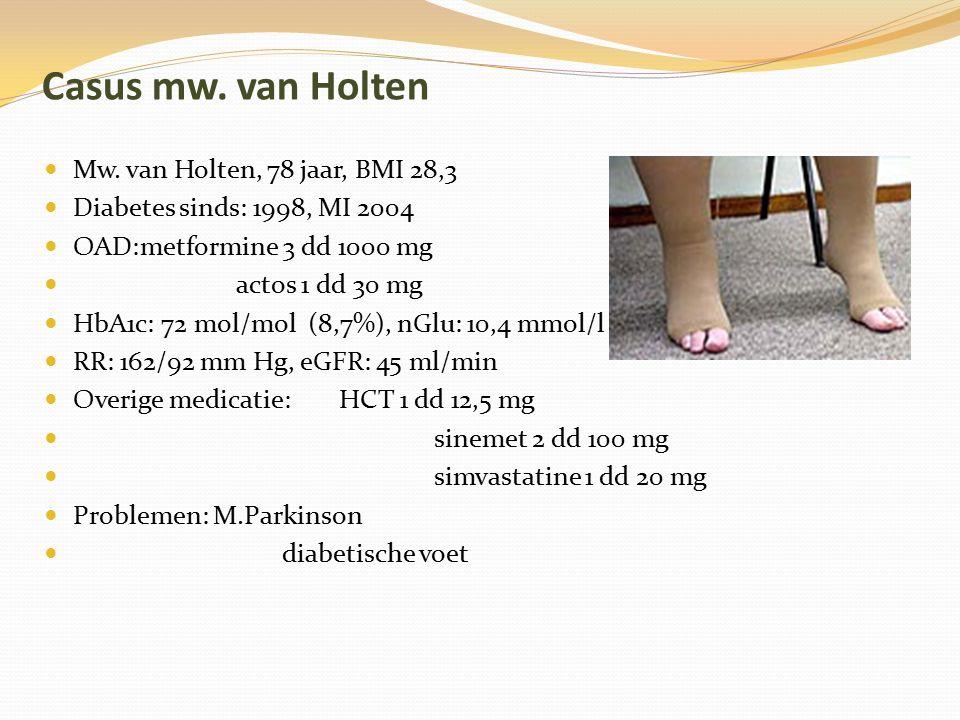 Casus mw. van Holten Mw. van Holten, 78 jaar, BMI 28,3
