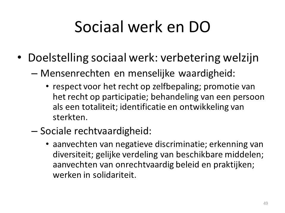Sociaal werk en DO Doelstelling sociaal werk: verbetering welzijn