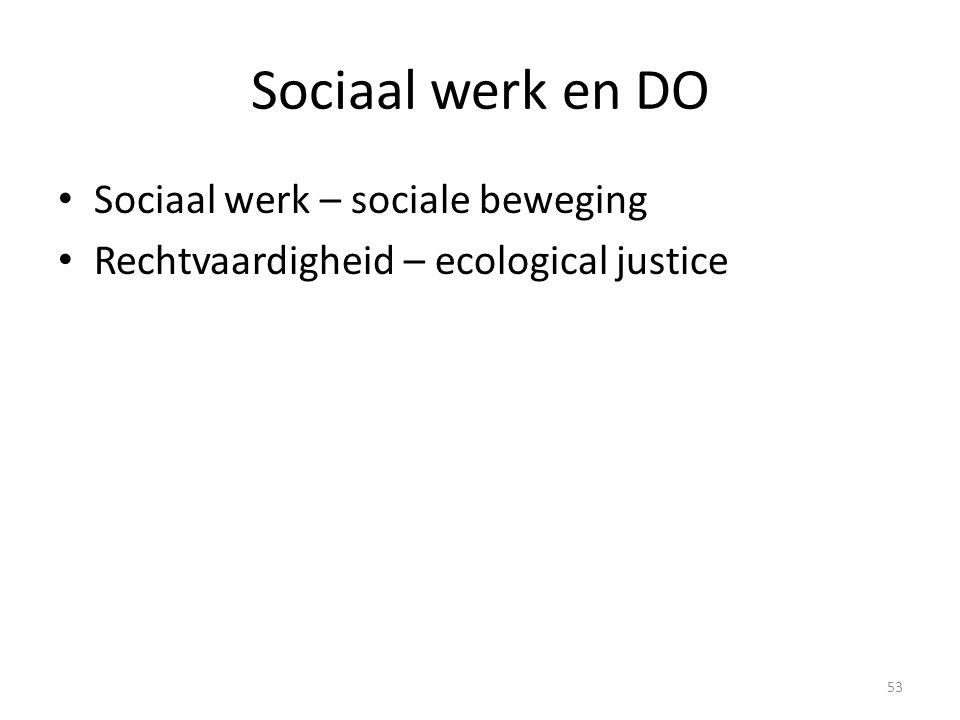 Sociaal werk en DO Sociaal werk – sociale beweging