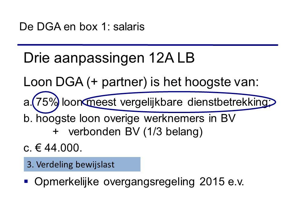 Drie aanpassingen 12A LB Loon DGA (+ partner) is het hoogste van: