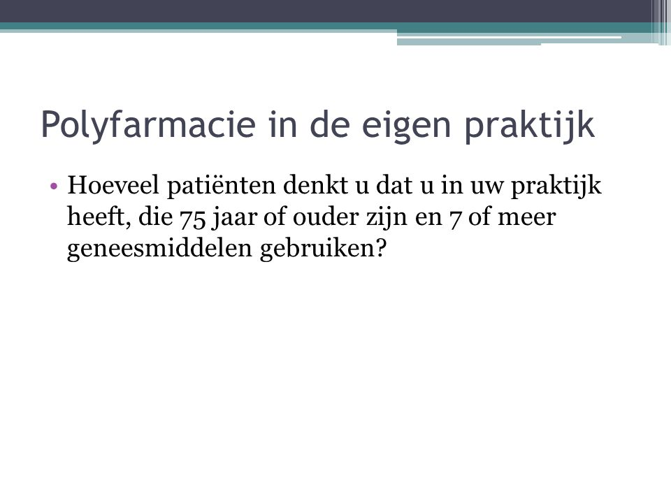Polyfarmacie in de eigen praktijk