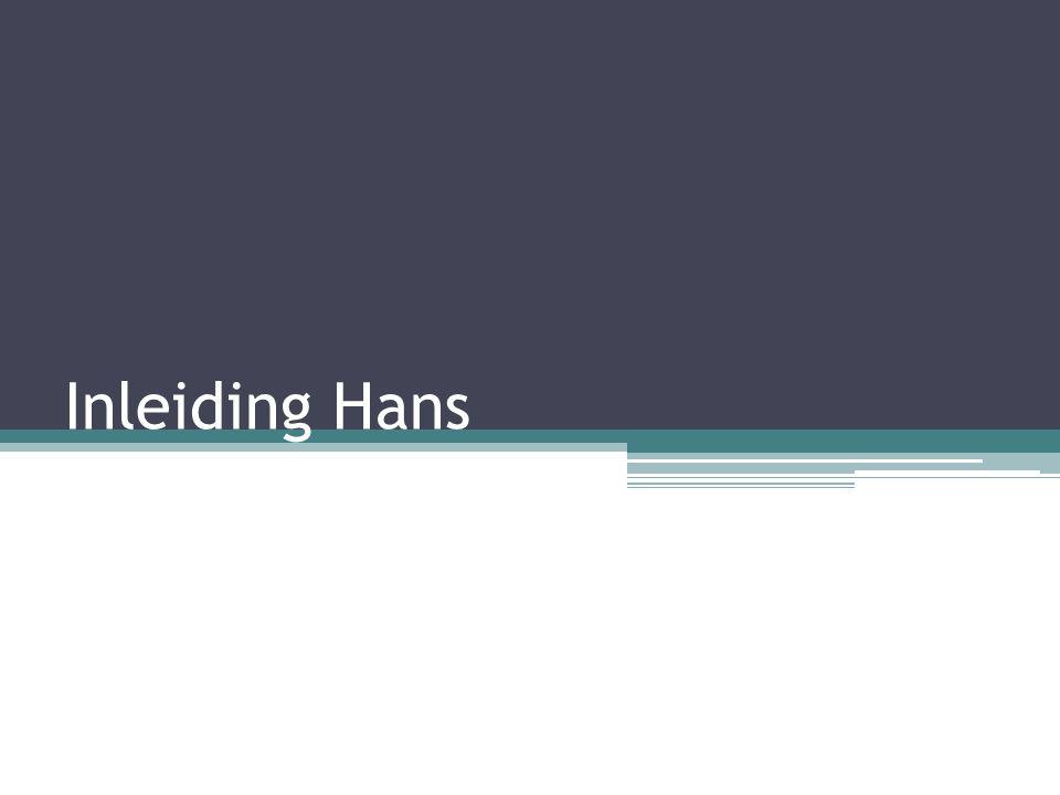 Inleiding Hans