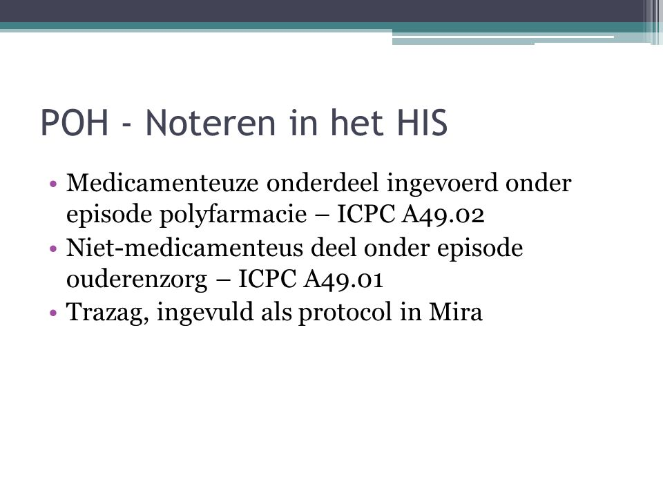 POH - Noteren in het HIS Medicamenteuze onderdeel ingevoerd onder episode polyfarmacie – ICPC A49.02.