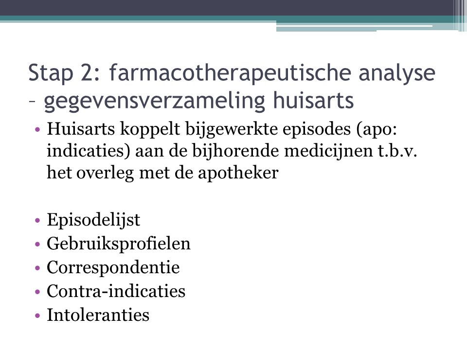 Stap 2: farmacotherapeutische analyse – gegevensverzameling huisarts