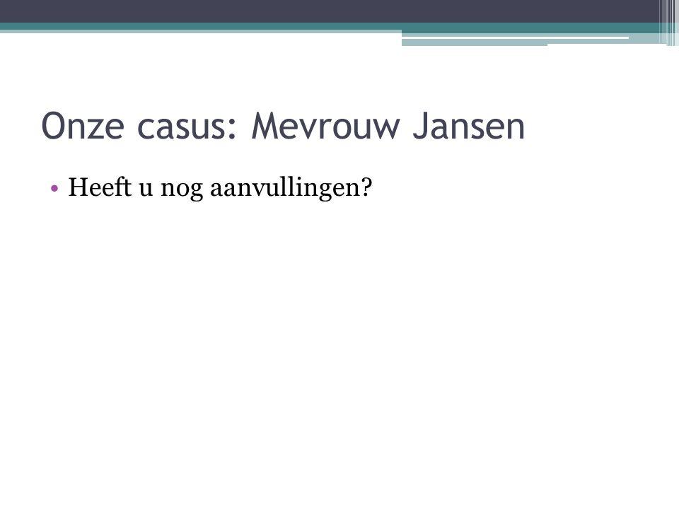 Onze casus: Mevrouw Jansen