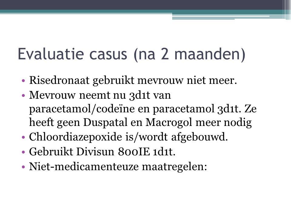 Evaluatie casus (na 2 maanden)