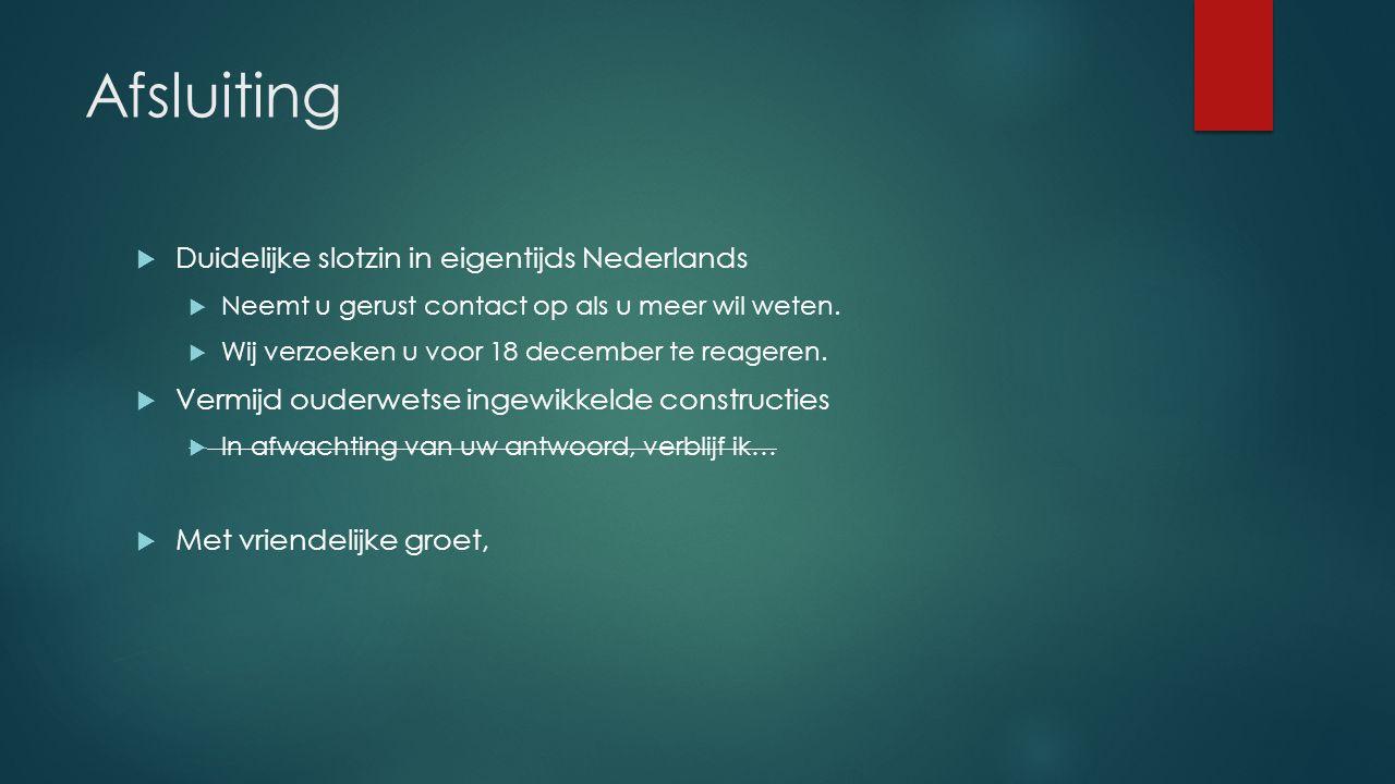 Afsluiting Duidelijke slotzin in eigentijds Nederlands