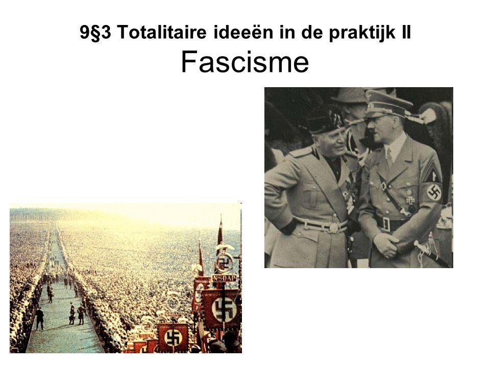 9§3 Totalitaire ideeën in de praktijk II Fascisme