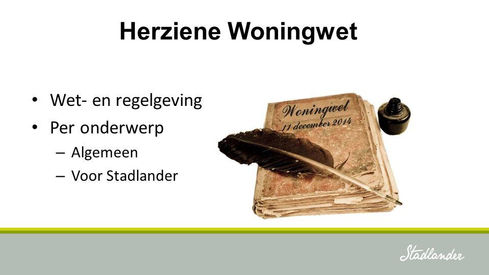 Herziene Woningwet Wet- en regelgeving Per onderwerp Algemeen