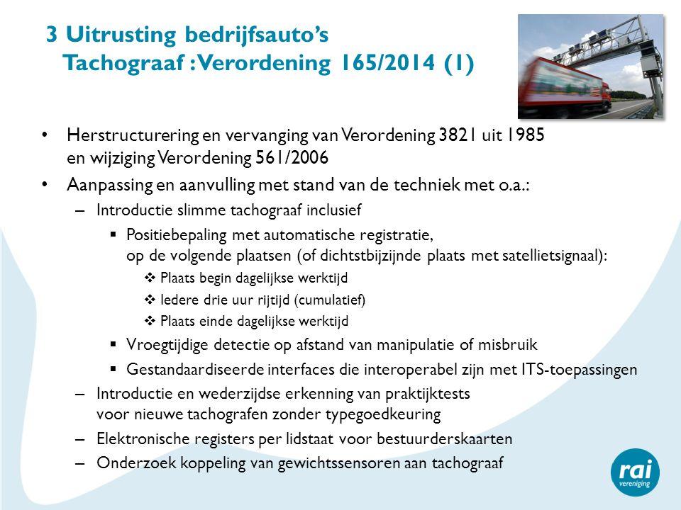 3 Uitrusting bedrijfsauto's Tachograaf : Verordening 165/2014 (1)