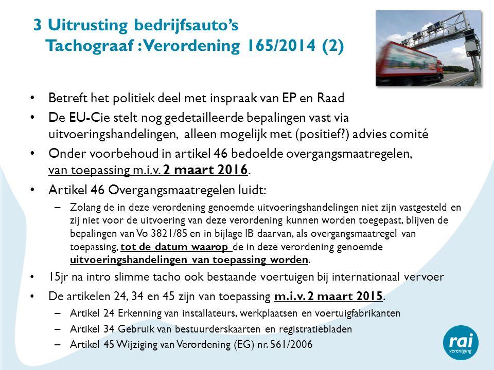 3 Uitrusting bedrijfsauto's Tachograaf : Verordening 165/2014 (2)