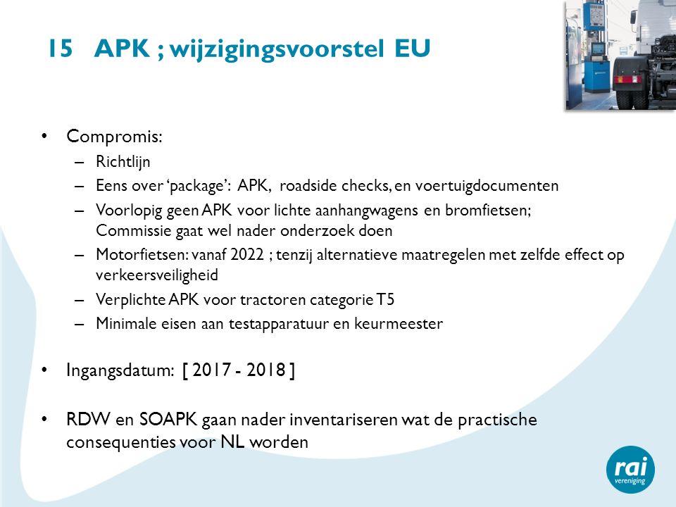 15 APK ; wijzigingsvoorstel EU