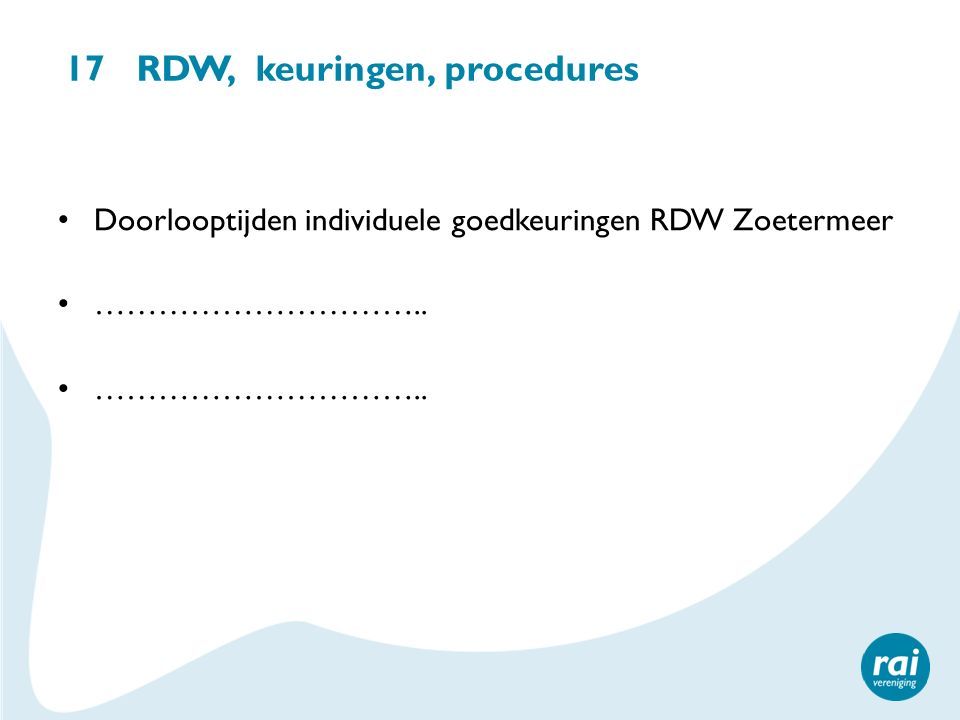 17 RDW, keuringen, procedures
