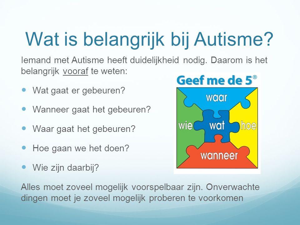 Wat is belangrijk bij Autisme