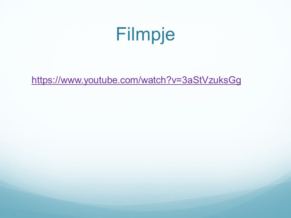 Filmpje https://www.youtube.com/watch v=3aStVzuksGg