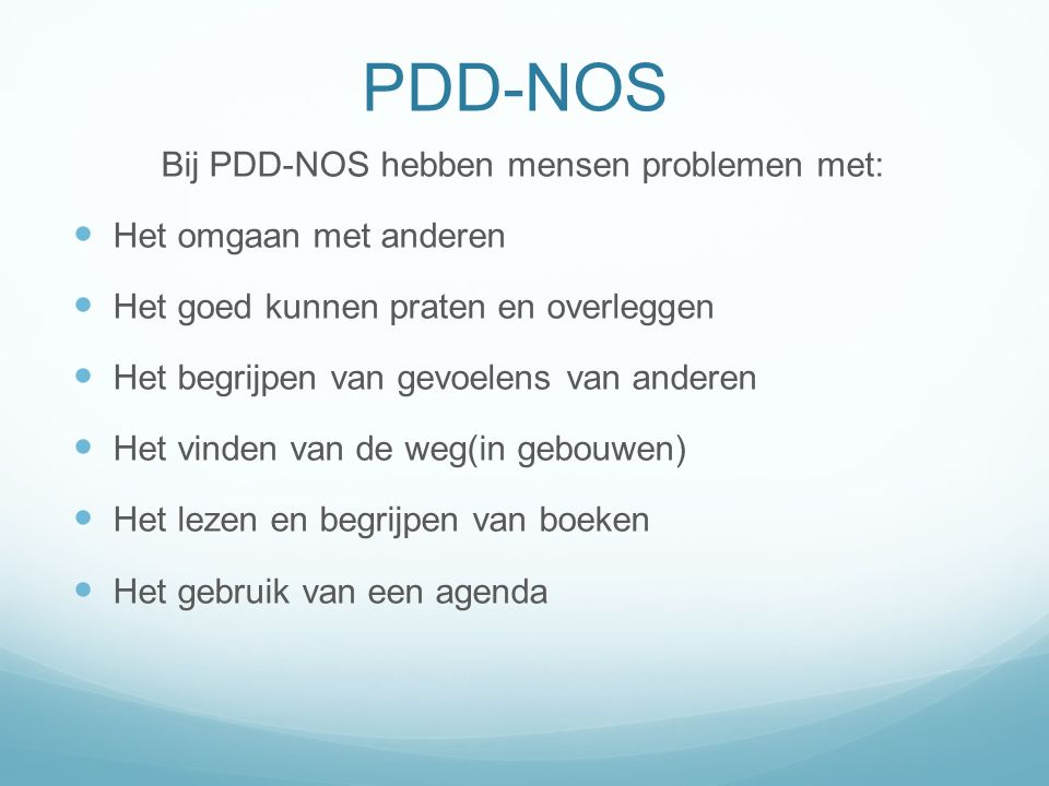 Bij PDD-NOS hebben mensen problemen met: