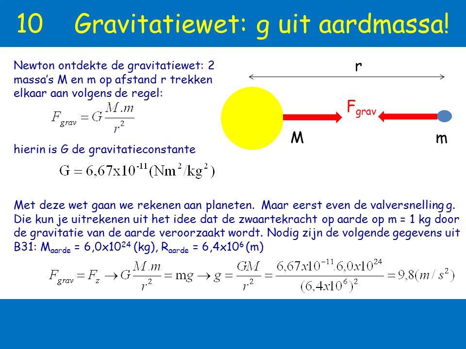 10 Gravitatiewet: g uit aardmassa!
