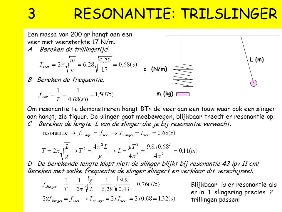 3 RESONANTIE: TRILSLINGER