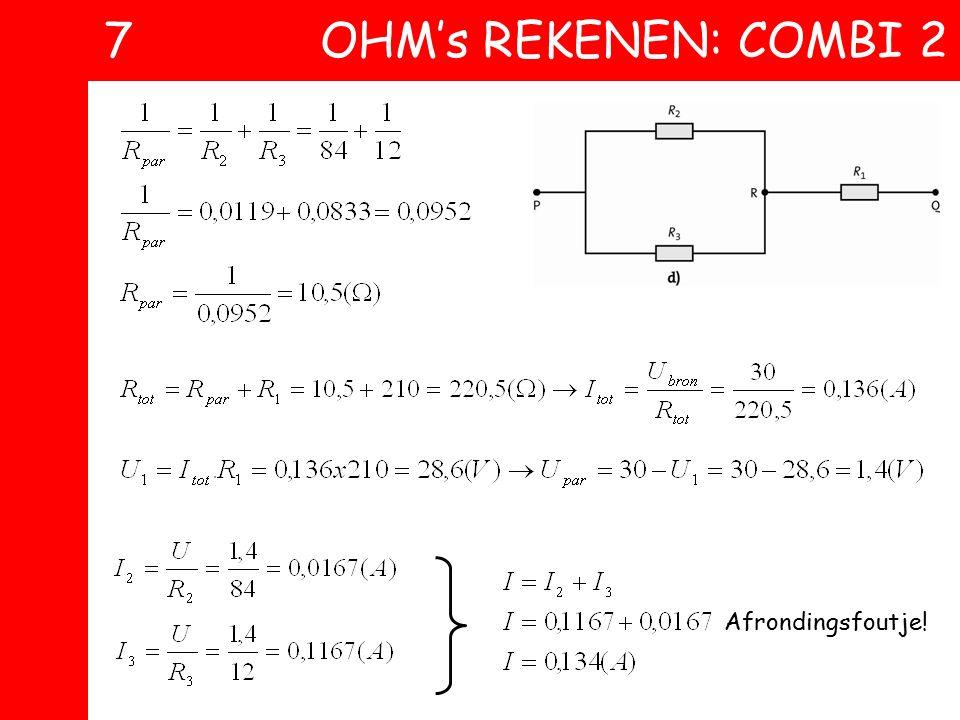 7 OHM's REKENEN: COMBI 2 Afrondingsfoutje!