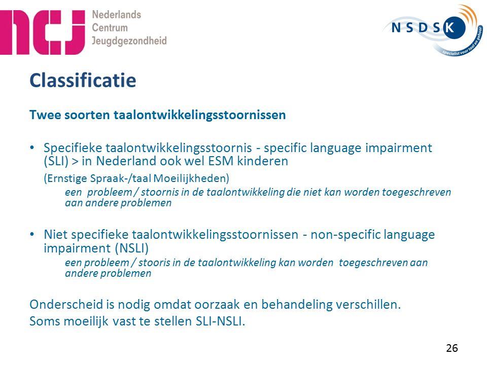 Classificatie Twee soorten taalontwikkelingsstoornissen