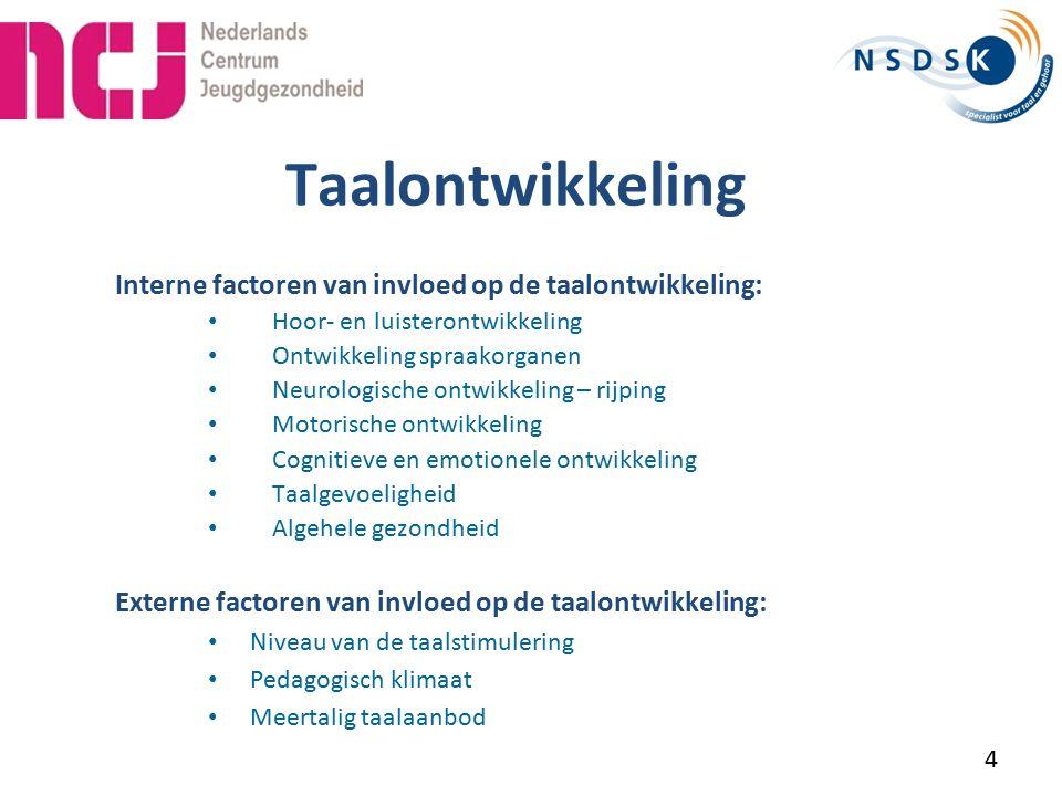 Taalontwikkeling Interne factoren van invloed op de taalontwikkeling: