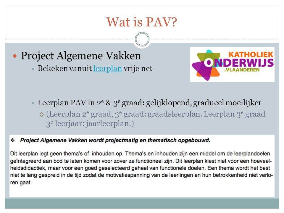 Wat is PAV Project Algemene Vakken Bekeken vanuit leerplan vrije net
