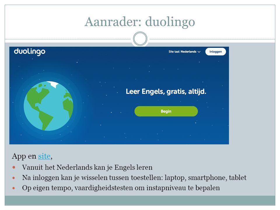 Aanrader: duolingo App en site,