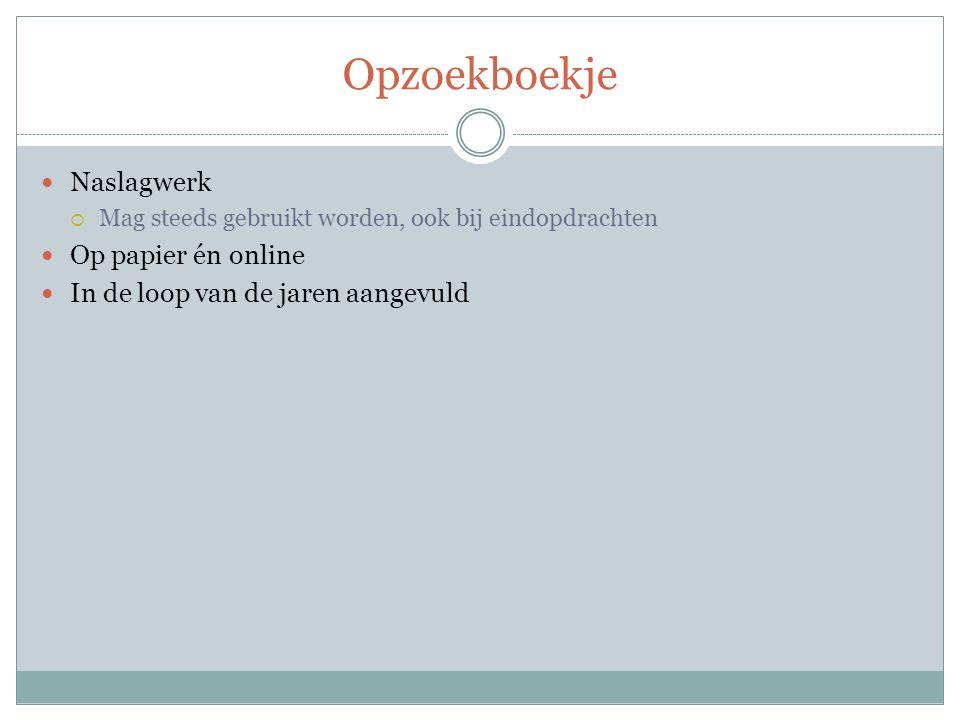 Opzoekboekje Naslagwerk Op papier én online