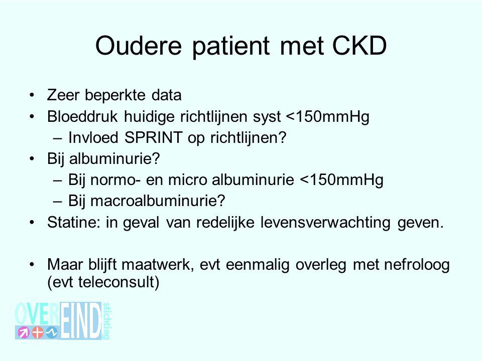 Oudere patient met CKD Zeer beperkte data