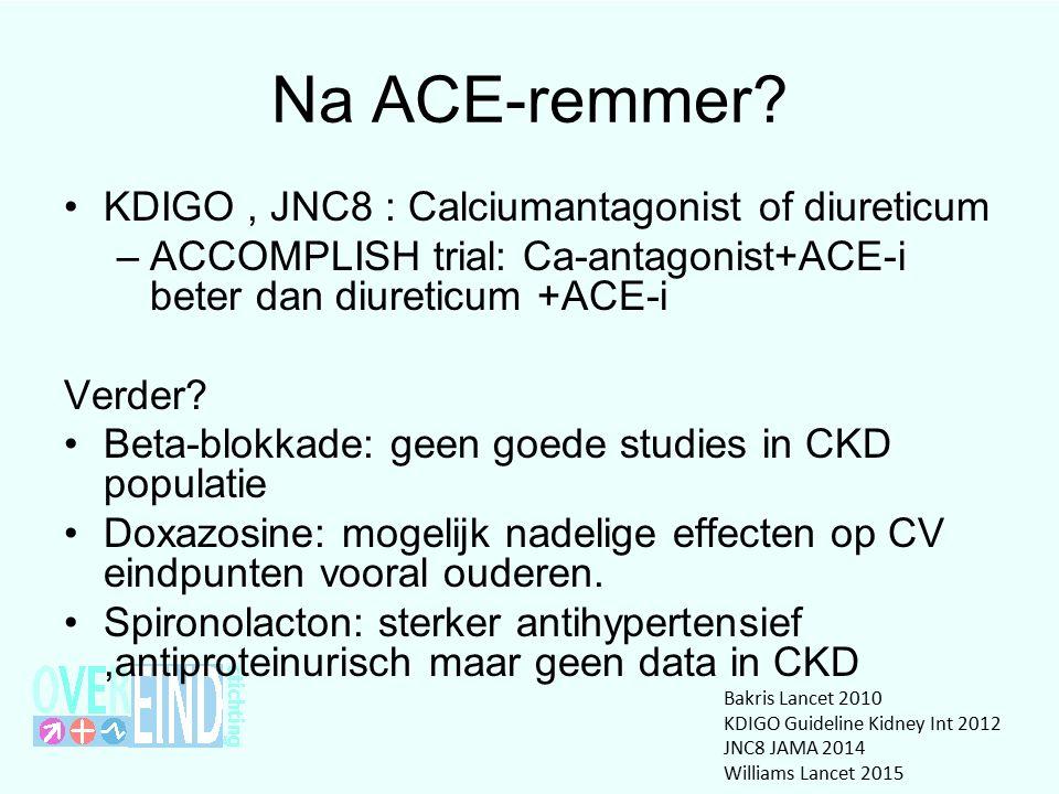 Na ACE-remmer KDIGO , JNC8 : Calciumantagonist of diureticum