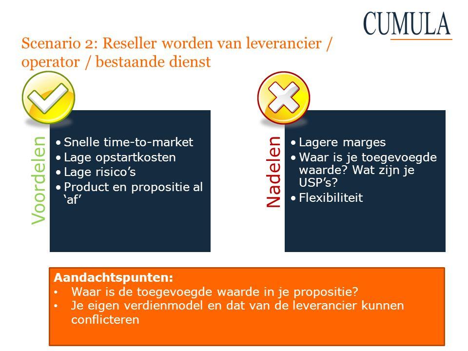 Scenario 2: Reseller worden van leverancier / operator / bestaande dienst
