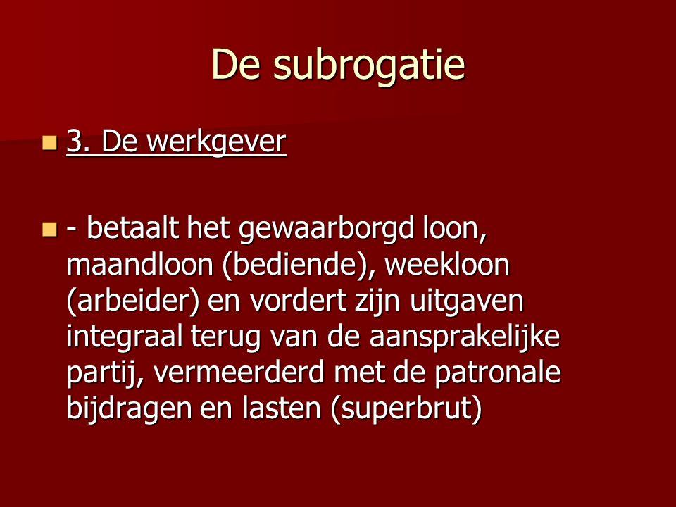 De subrogatie 3. De werkgever