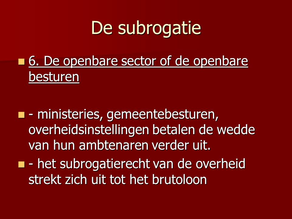 De subrogatie 6. De openbare sector of de openbare besturen