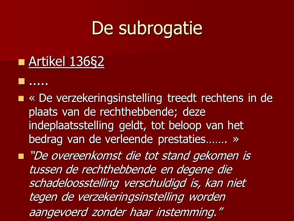 De subrogatie Artikel 136§2 .....