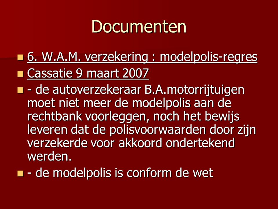 Documenten 6. W.A.M. verzekering : modelpolis-regres