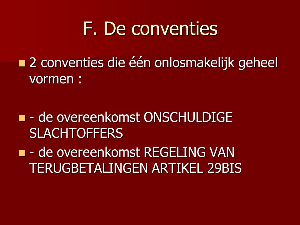 F. De conventies 2 conventies die één onlosmakelijk geheel vormen :