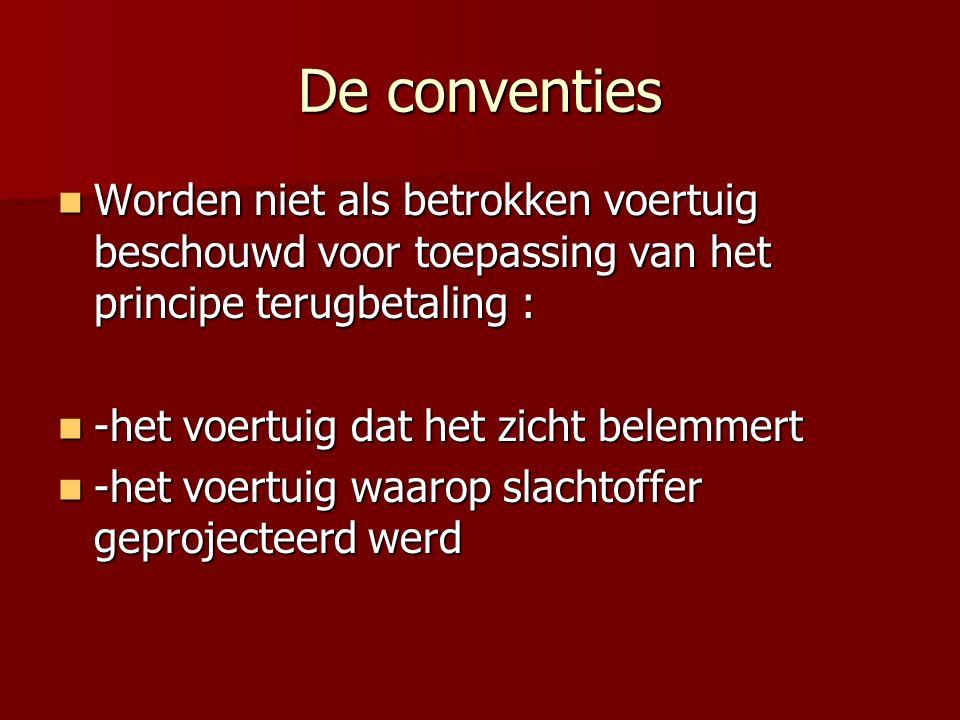 De conventies Worden niet als betrokken voertuig beschouwd voor toepassing van het principe terugbetaling :