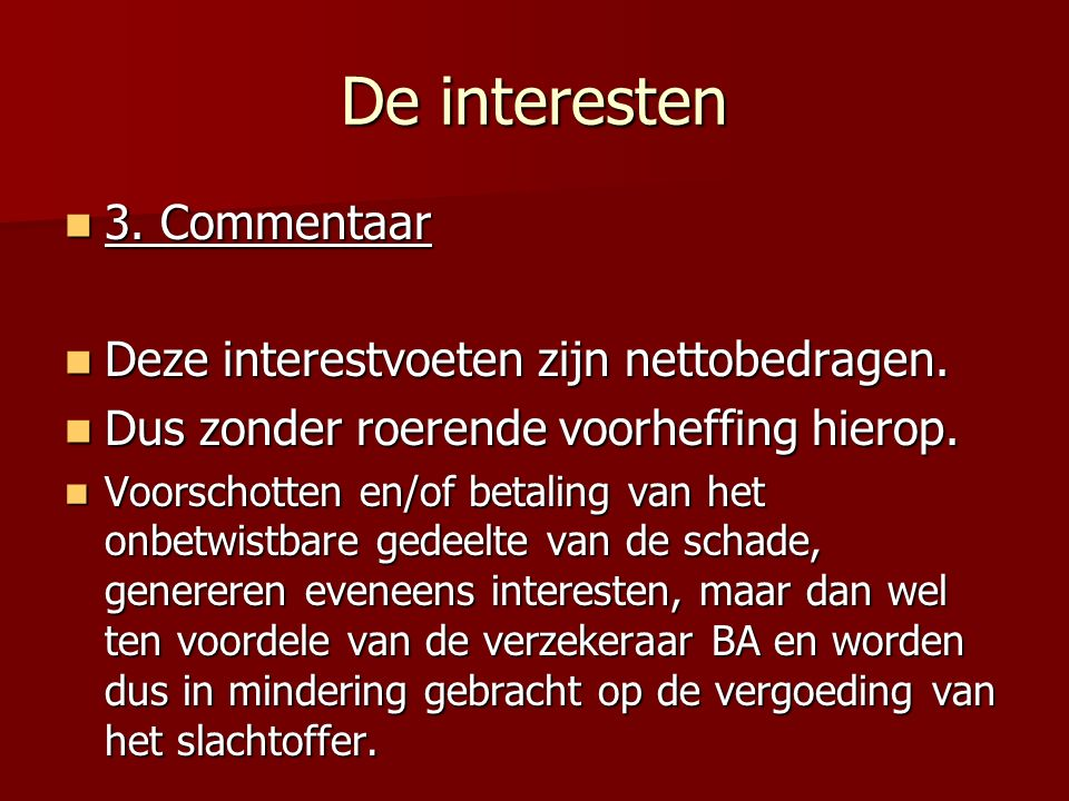 De interesten 3. Commentaar Deze interestvoeten zijn nettobedragen.