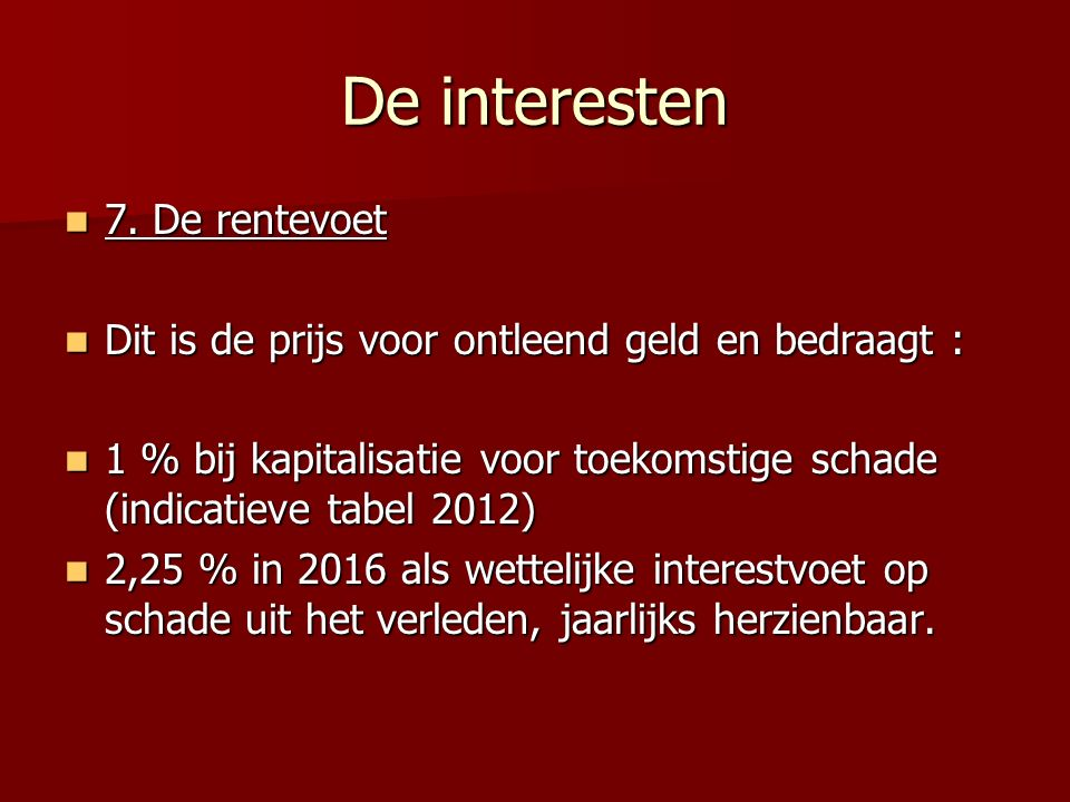 De interesten 7. De rentevoet