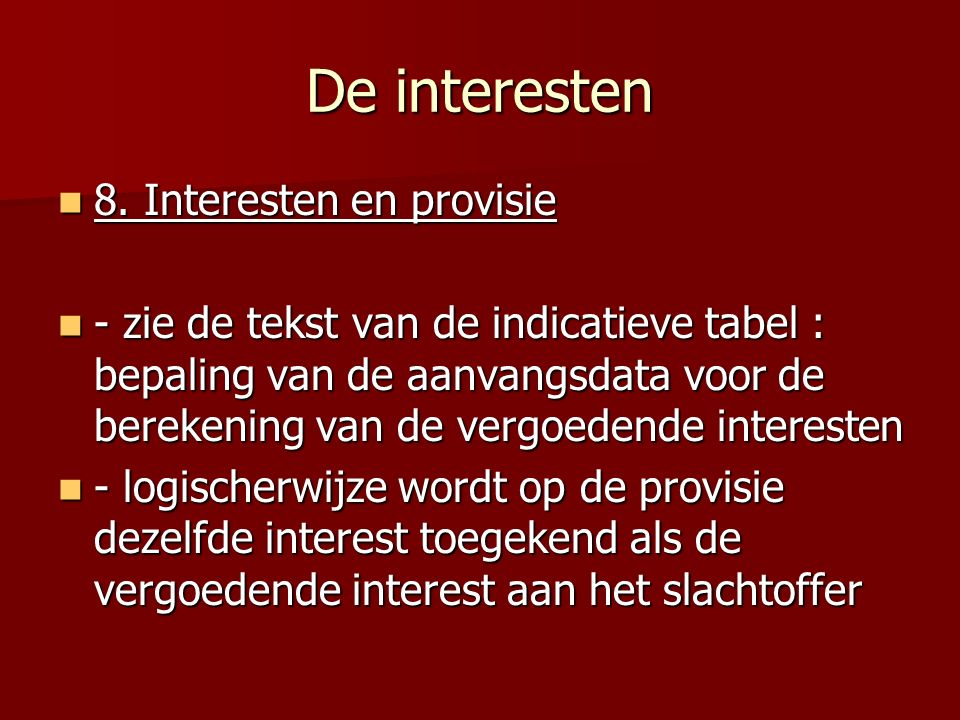 De interesten 8. Interesten en provisie