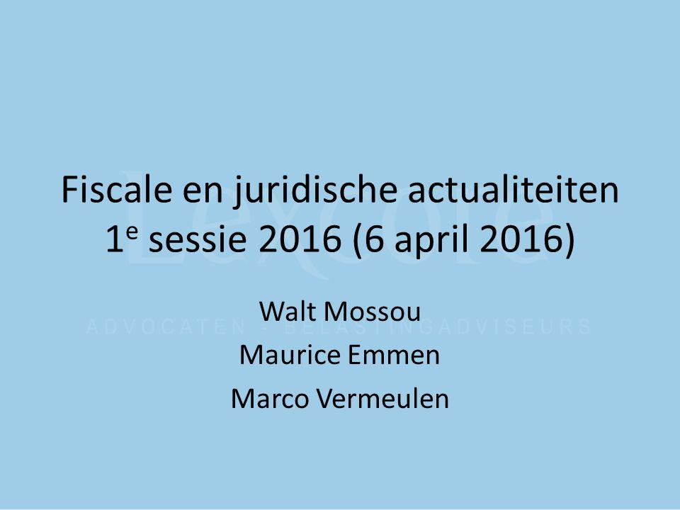 Fiscale en juridische actualiteiten 1e sessie 2016 (6 april 2016)