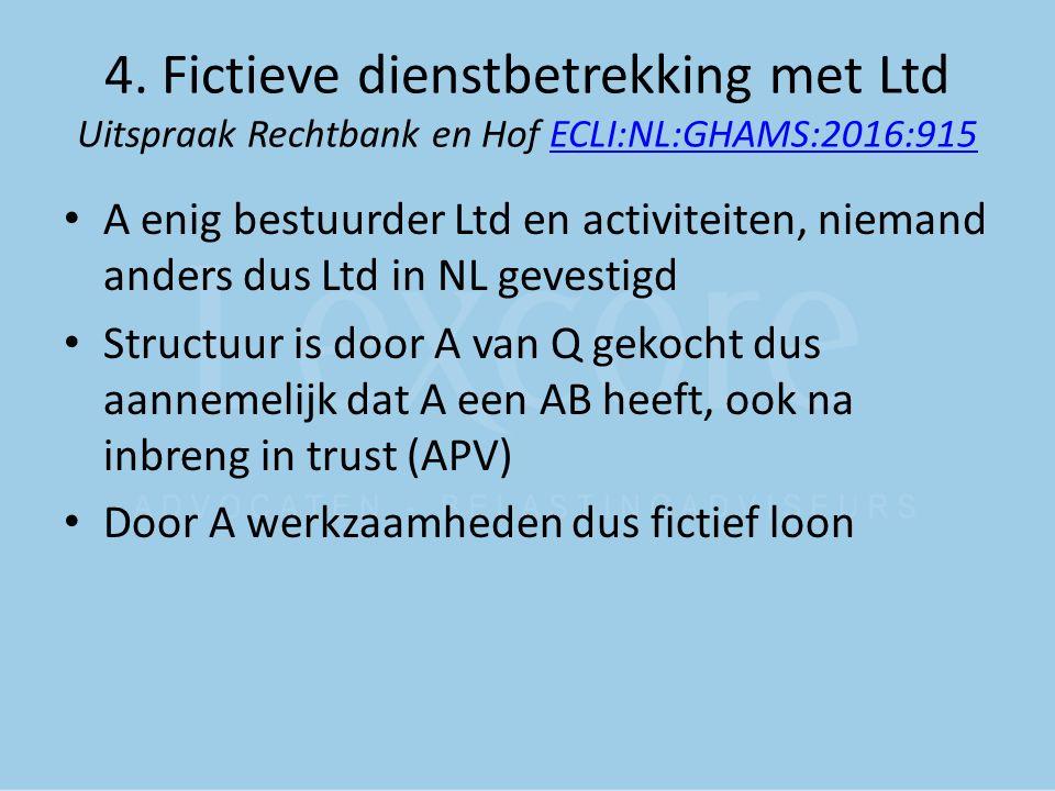 4. Fictieve dienstbetrekking met Ltd Uitspraak Rechtbank en Hof ECLI:NL:GHAMS:2016:915