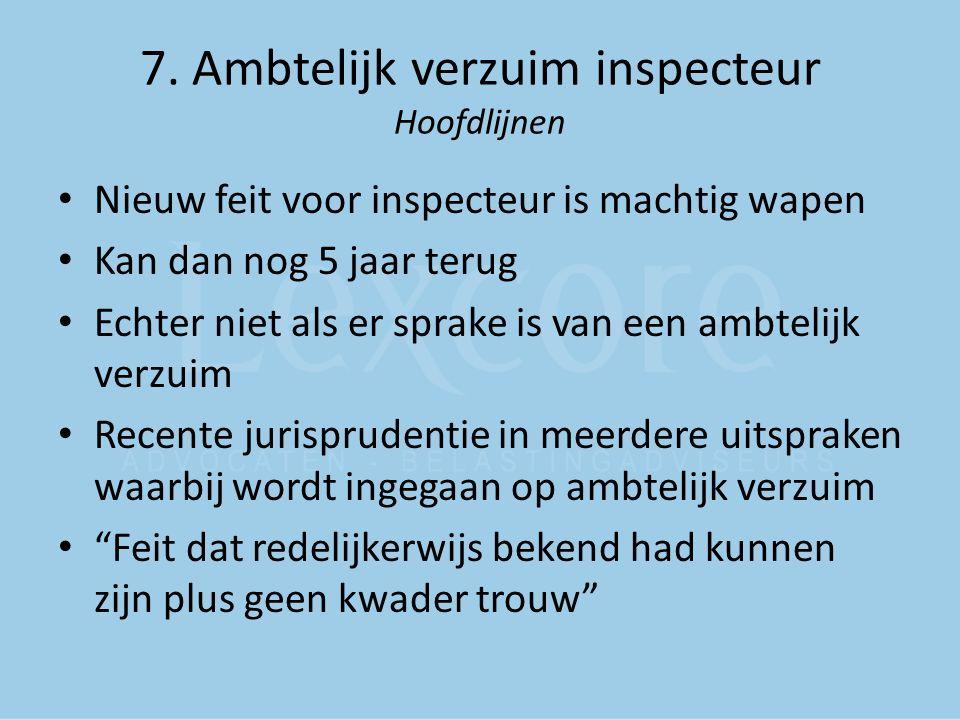 7. Ambtelijk verzuim inspecteur Hoofdlijnen