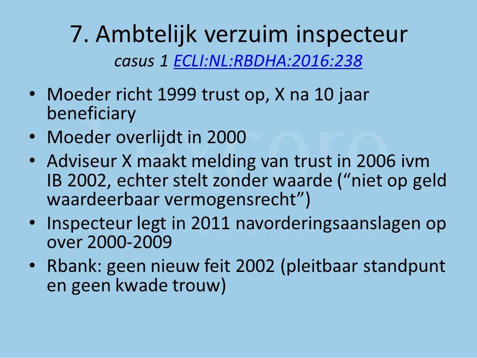 7. Ambtelijk verzuim inspecteur casus 1 ECLI:NL:RBDHA:2016:238