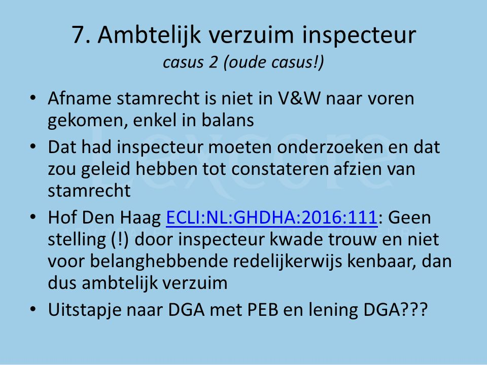 7. Ambtelijk verzuim inspecteur casus 2 (oude casus!)