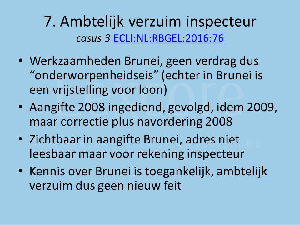 7. Ambtelijk verzuim inspecteur casus 3 ECLI:NL:RBGEL:2016:76