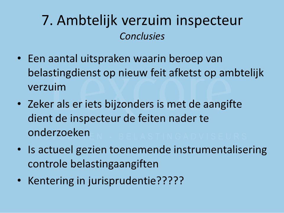 7. Ambtelijk verzuim inspecteur Conclusies