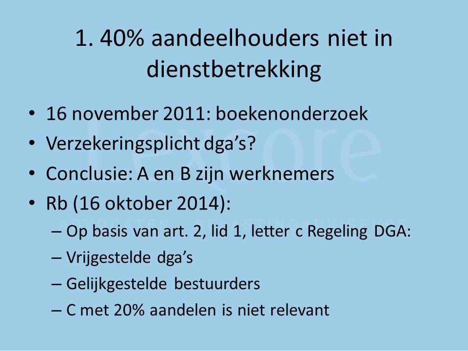 1. 40% aandeelhouders niet in dienstbetrekking