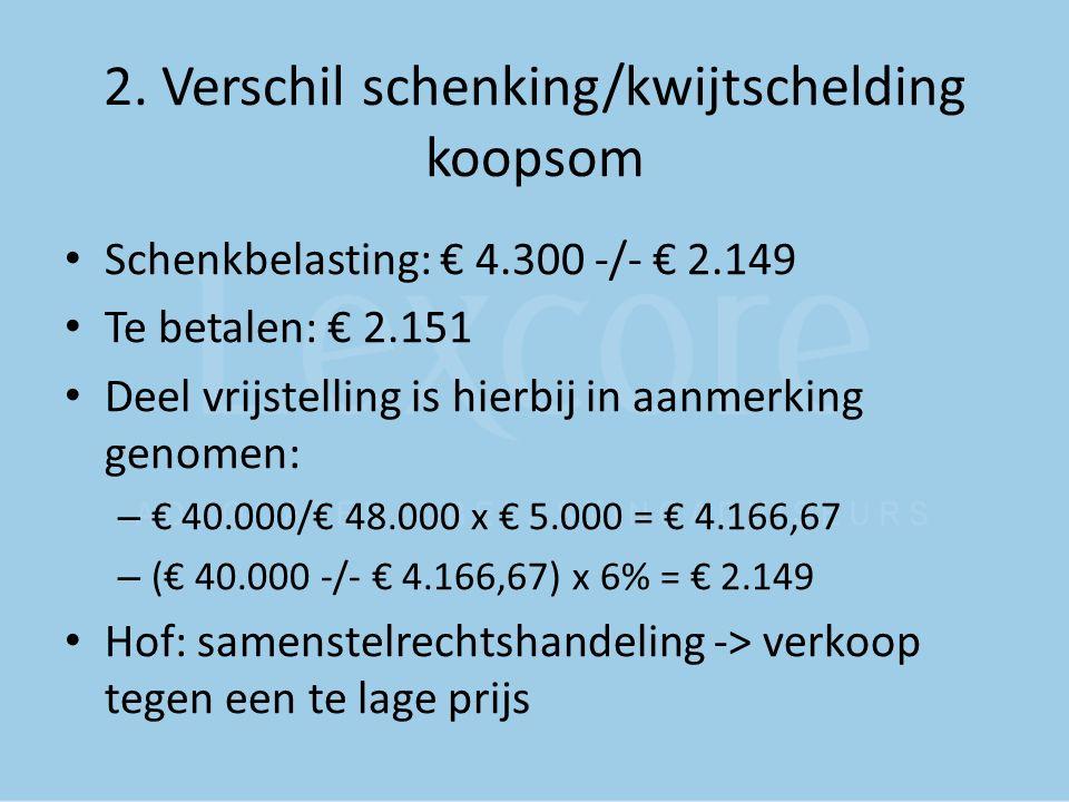 2. Verschil schenking/kwijtschelding koopsom