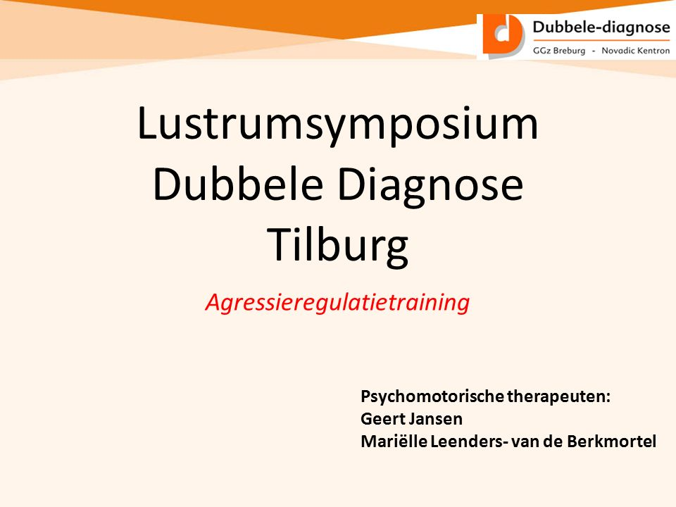 Lustrumsymposium Dubbele Diagnose Tilburg